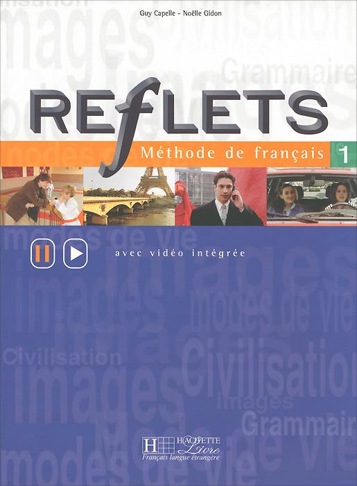 Reflets 1: Methode de francais: Avec video integree