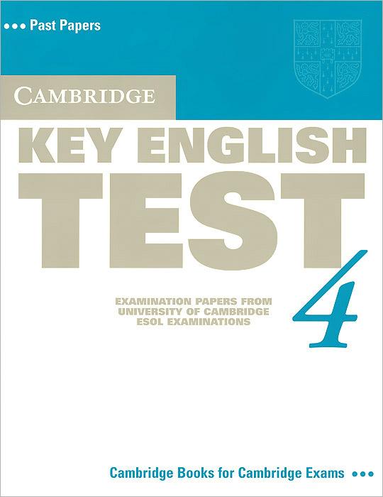 Cambridge Key English Test 4: Examination Papers from University of Cambridge ESOL Examinations