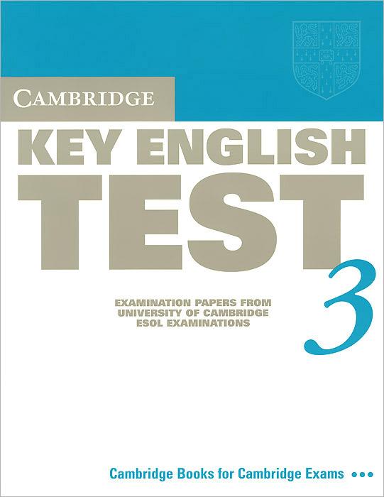 Cambridge Key English Test 3: Examination Papers from University of Cambridge ESOL Examinations