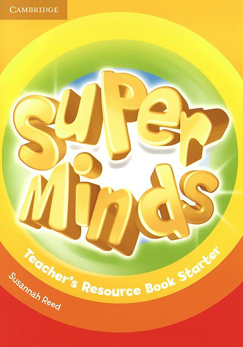 Super Minds: Starter: Teacher's Resource Book