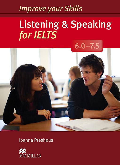 Listening & Speaking for IELTS 6.0-7.5: Student's Book (+ 2 CD-ROM)