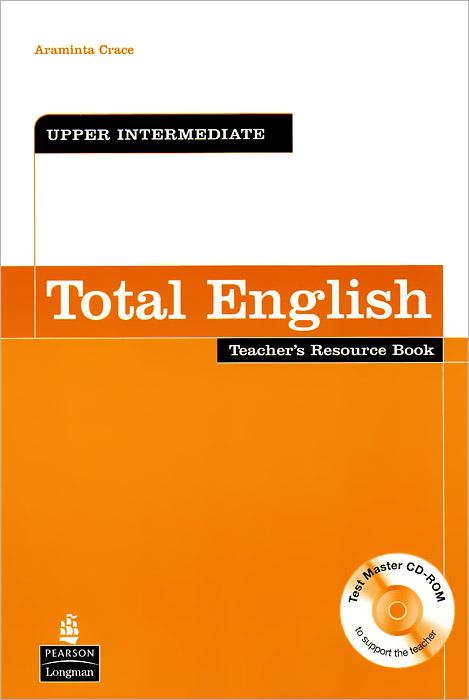 Total English: Upper-Intermediate: Teacher's Resource Book (+ CD-ROM)