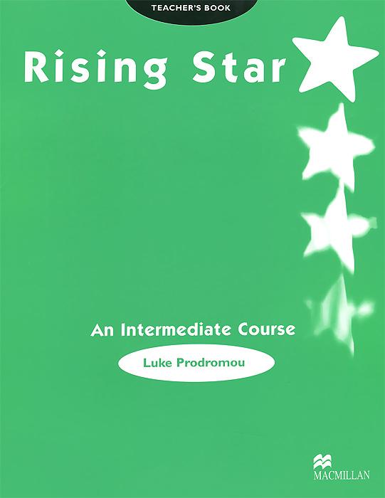 Rising Star: An Intermediate Course: Teacher's Book