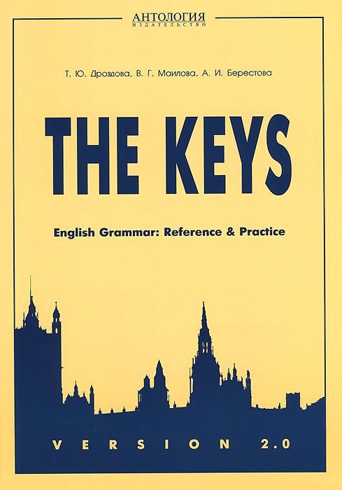 The Keys: English Grammar: Reference and Practice: Version 2.0. Учебное пособие