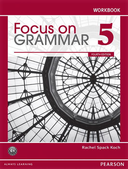 Focus on Grammar 5: Workbook