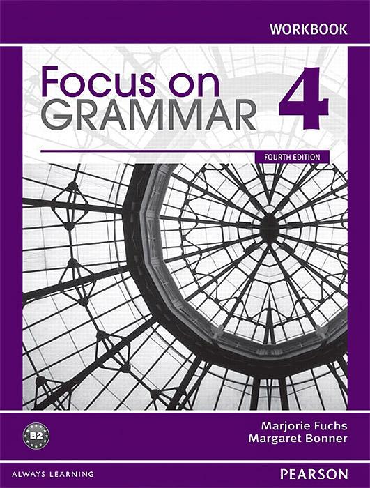 Focus on Grammar 4: Workbook