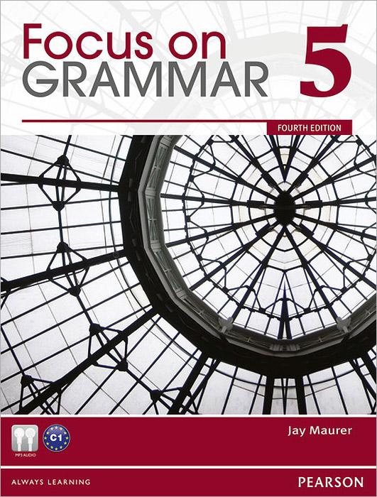 Focus on Grammar 5: An Integrated Skills Approach (+ CD-ROM)