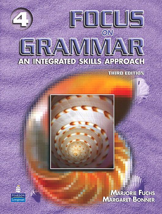 Focus on Grammar 4: An Integrated Skills Approach
