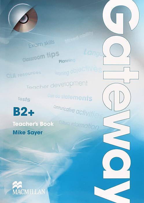 Gateway B2+: Teacher's Book (+ CD-ROM)