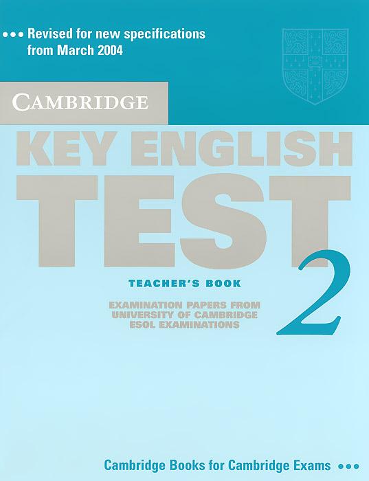 Cambridge Key English Test 2: Teacher's Book
