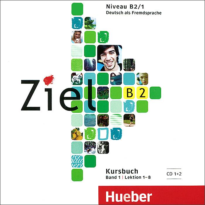 Ziel: B2: Kursbuch: Band 1 (��������� �� 2 CD)