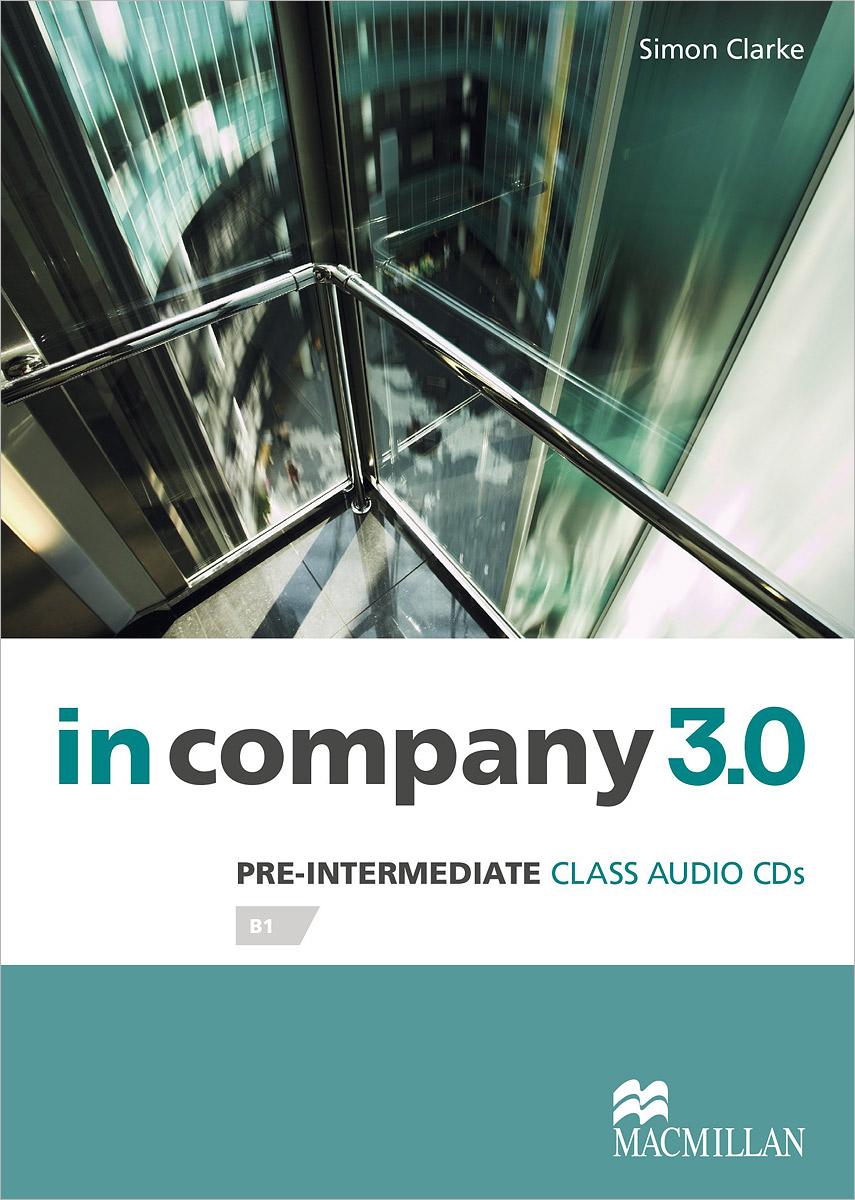 In Company 3.0: Pre-Intermediate Level: Class Audio CD (аудиокурс CD)