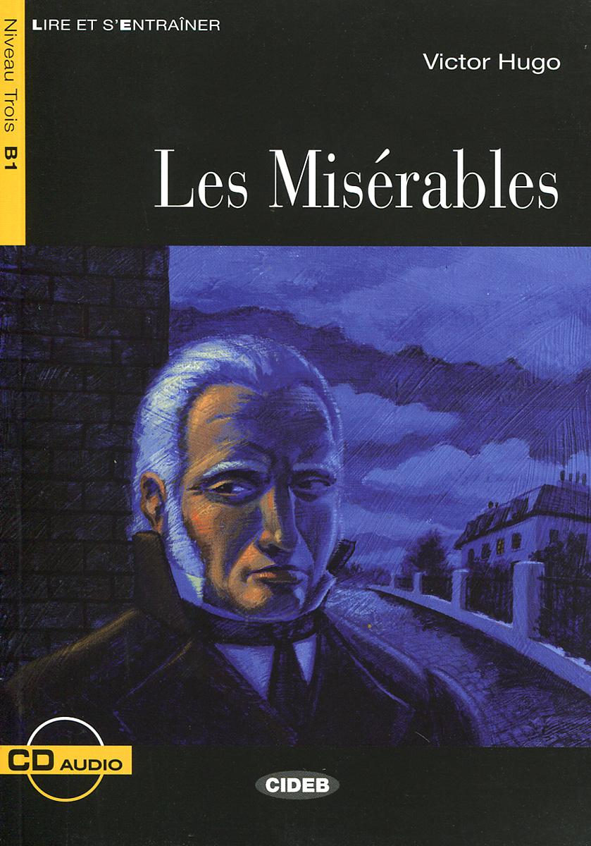 Les Miserables: Niveau Trois B1 (+ CD)