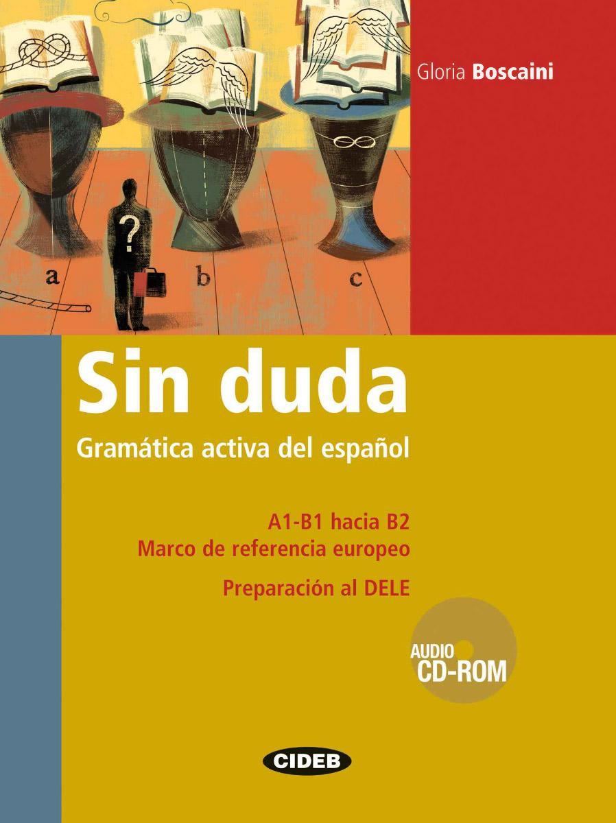 Sin duda: Gramatica activa del espanol (+ CD-ROM)