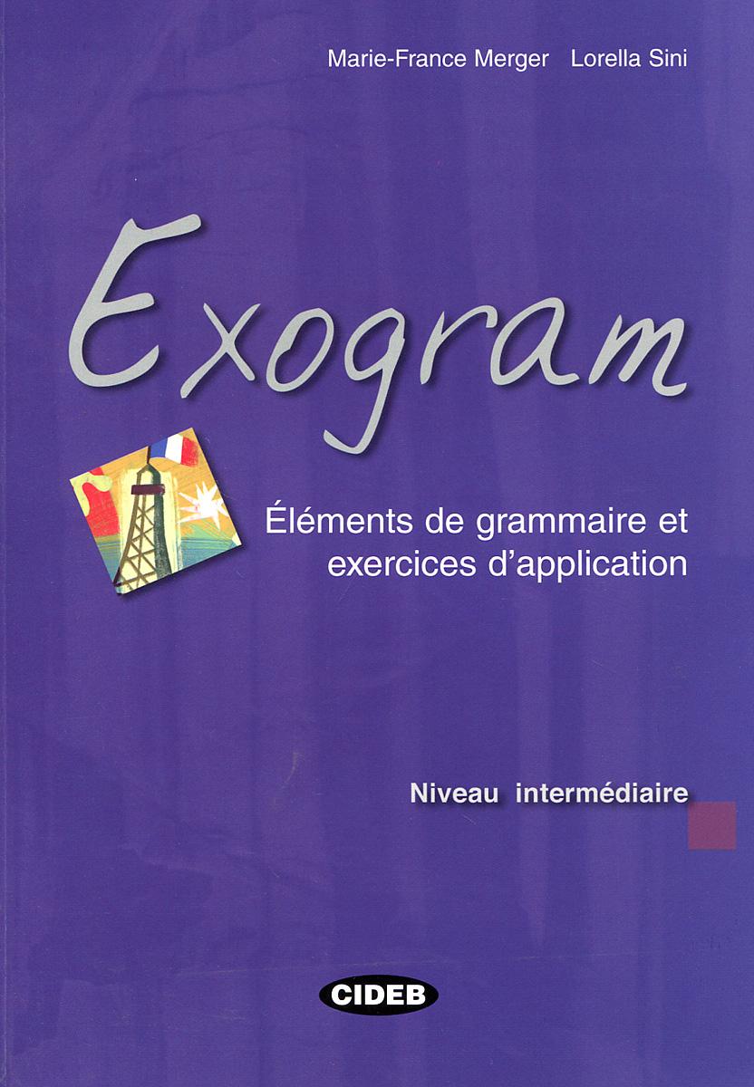 Exogram. Elements de grammaire et exercices d'application: Niveau intermediaire