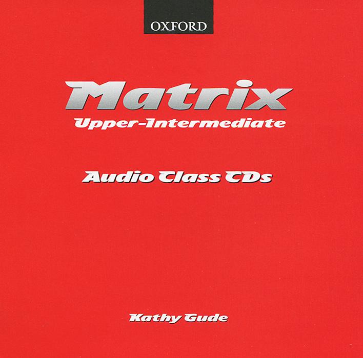 Matrix: Upper-Intermediate: Audio Class CDs (��������� �� 2 CD)