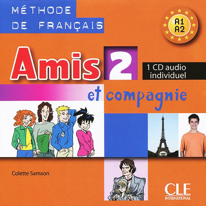 Amis Et Compagnie 2 (аудиокурс на CD)