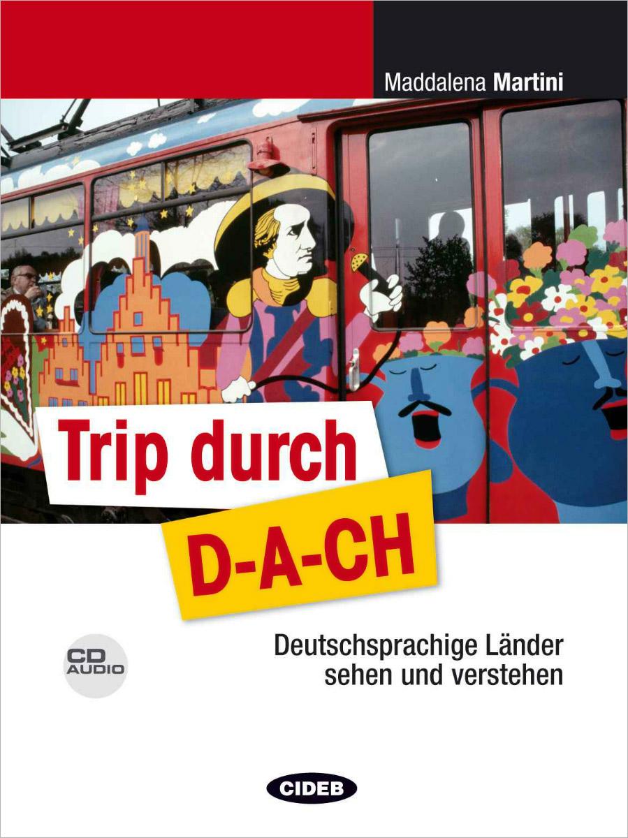 Trip durch D-A-CH (+ CD)