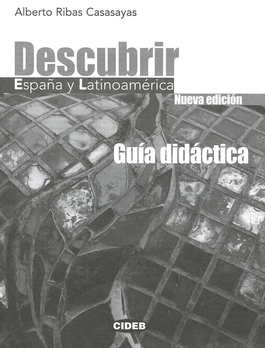 Descubrir Espana y Latinoamerica: Guia didactica
