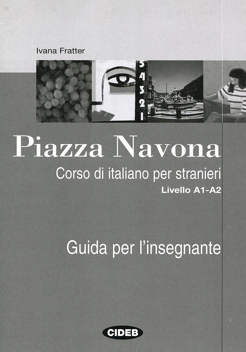 Piazza Navona: Guida per l'insegnante: Livello A1-A2