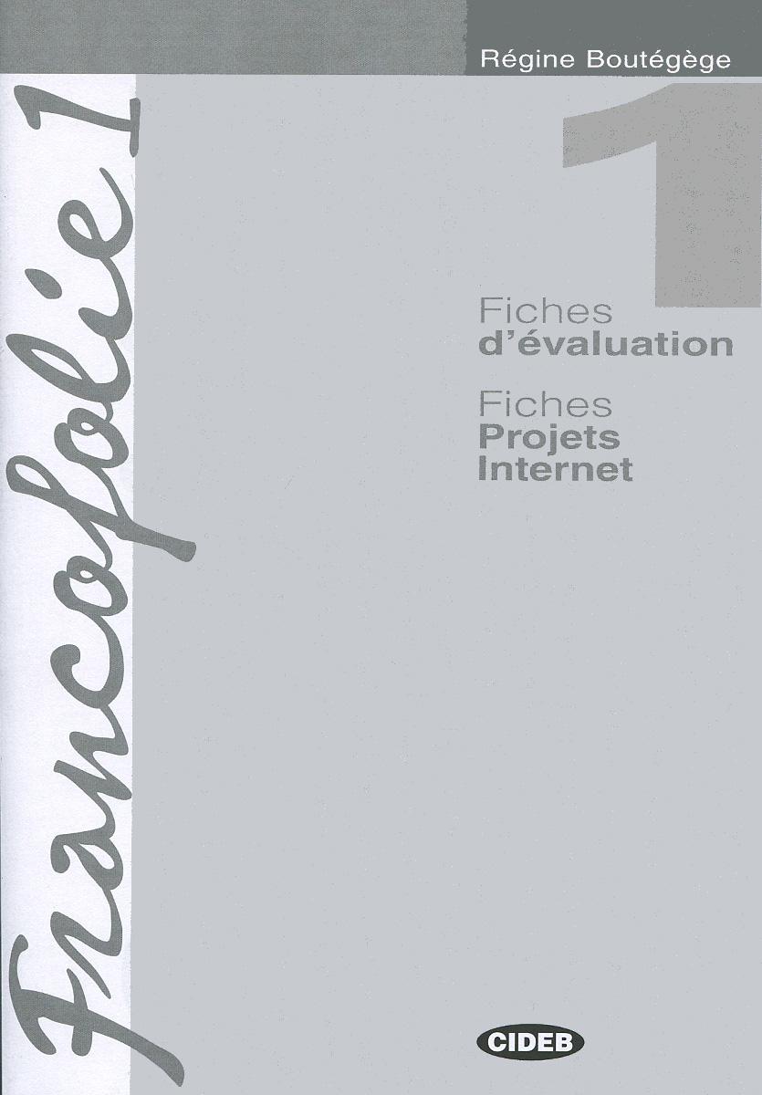 Francofolie 1: Fiches d'evaluation: Fiches Projets Internet