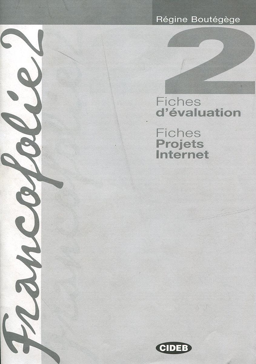 Francofolie 2: Fiches d'evaluation: Fiches Projets Internet
