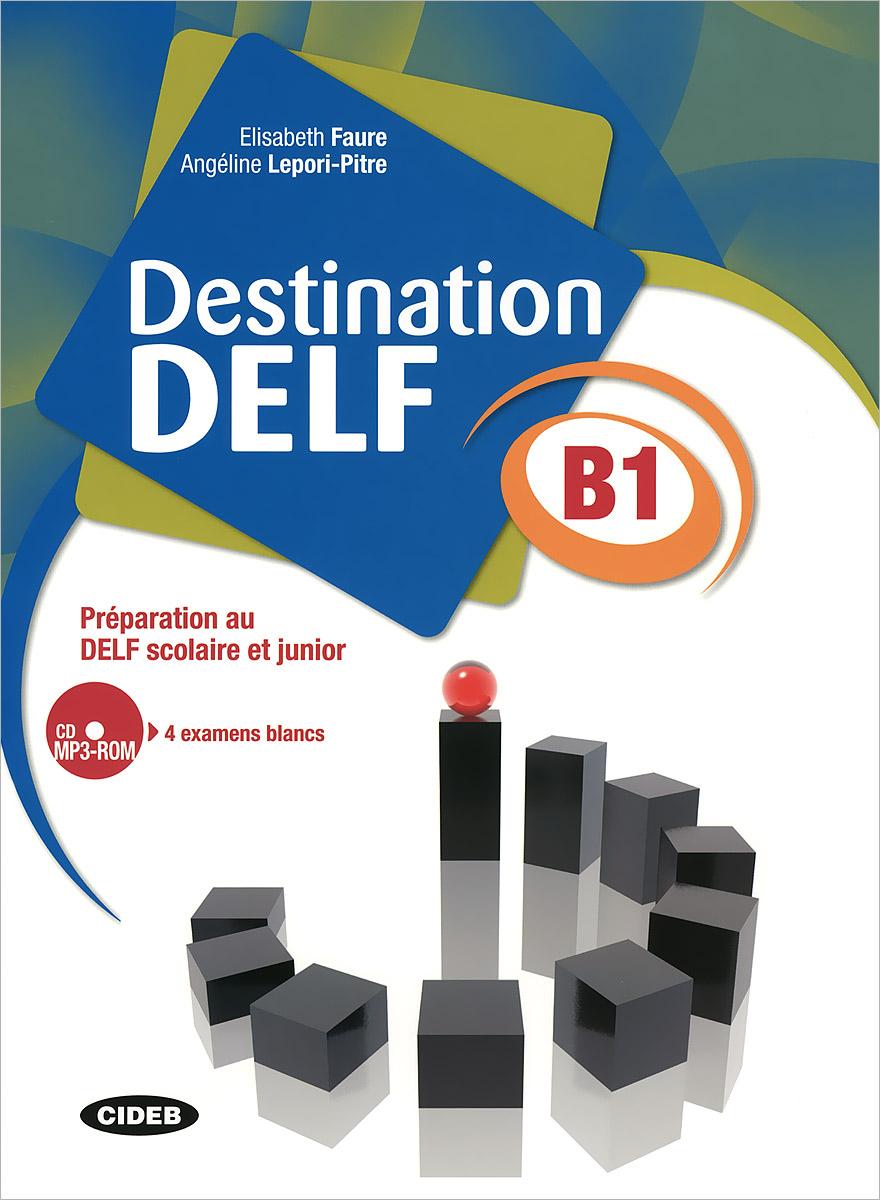 Destination Delf: B1 (+ CD)