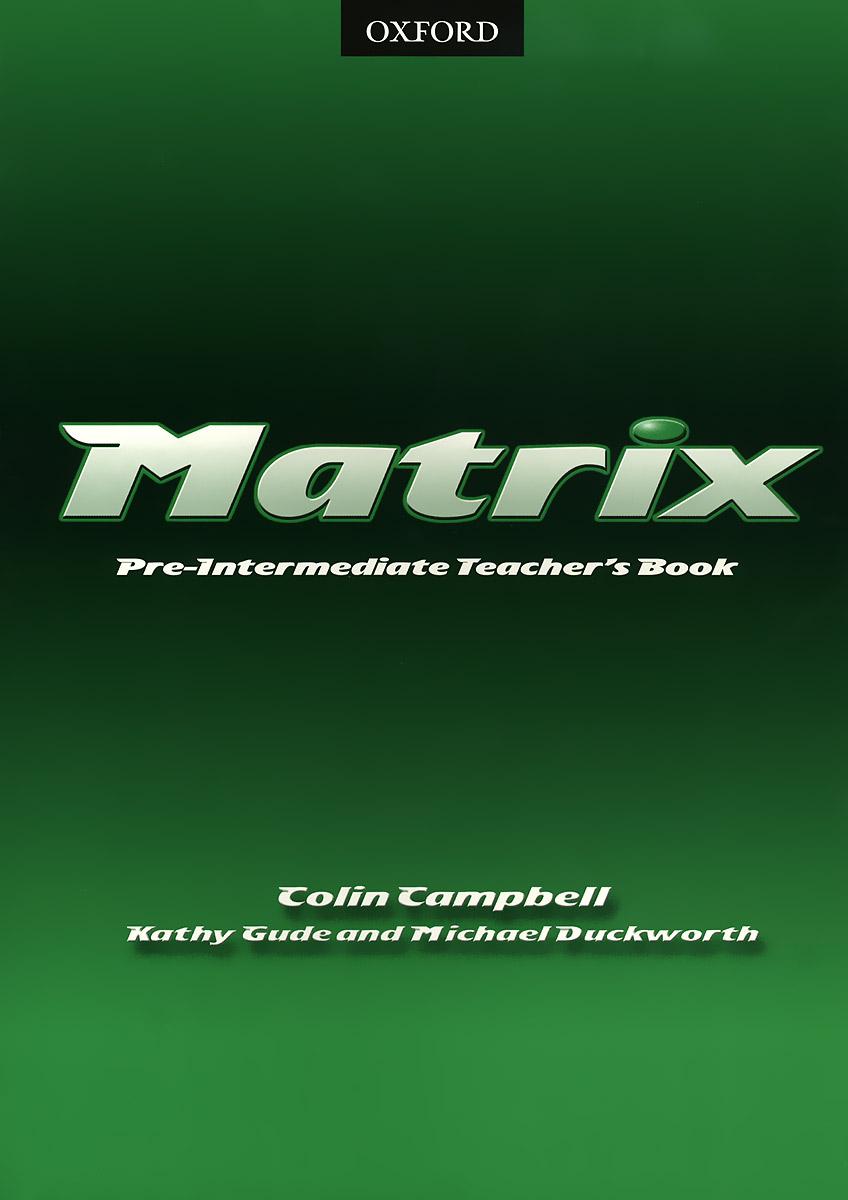 Matrix: Pre-Intermediate: Teacher's Book