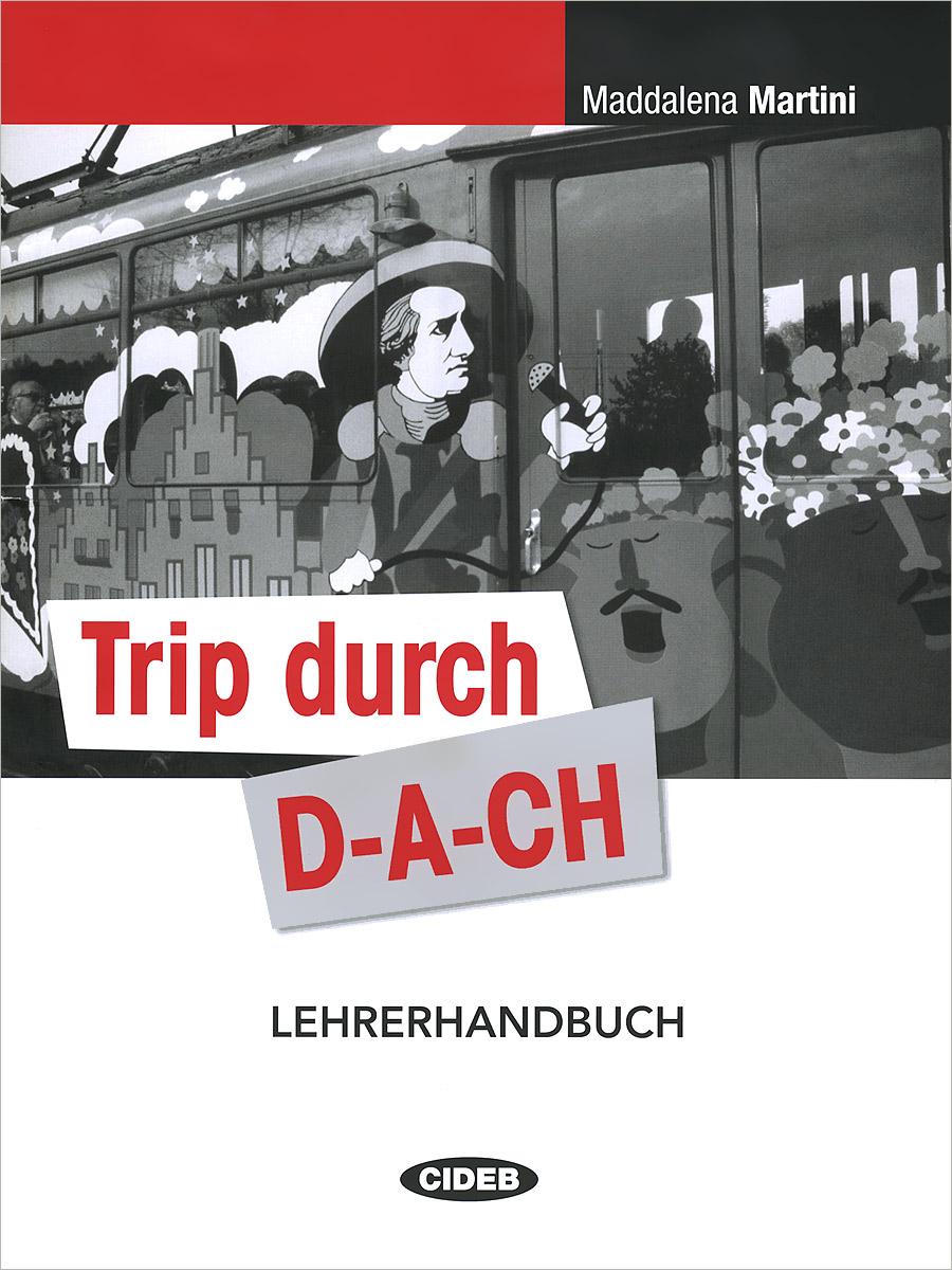 Trip durch D-A-CH: Lehrerhandbuch