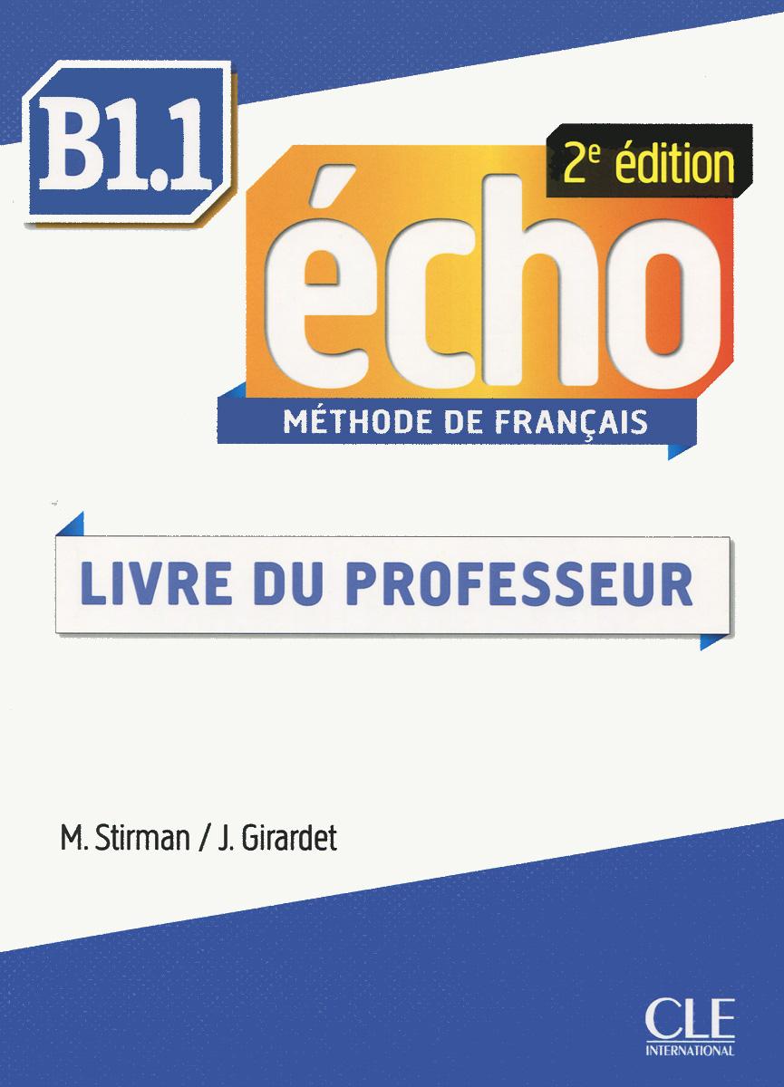 Echo B1.1: Methode de Francais: Livre du Professeur