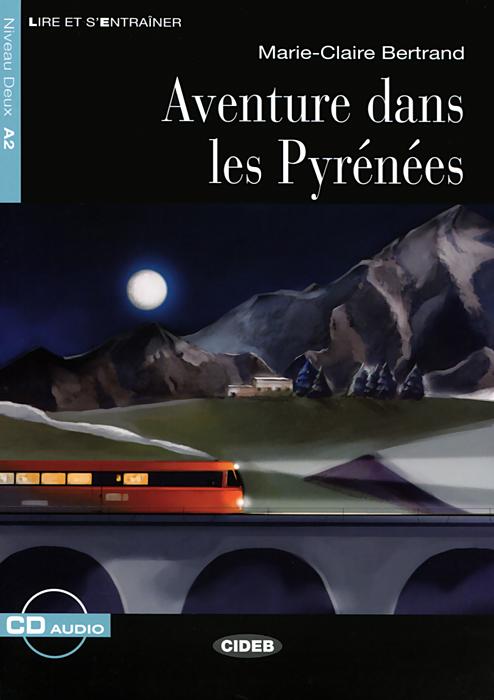 Aventures Dans les Pirenees: Niveau Deux A2 (+ CD)