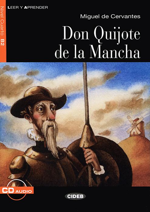 Don Quijote de la Mancha: Nivel cuarto B2 ( + CD)