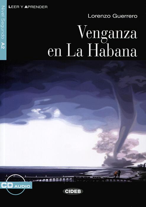 Venganza en la Habana: Nivel segundo A2 ( + CD)