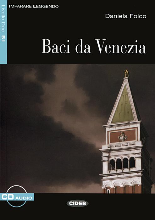 Baci da Venezia: Livello Due B1 ( + CD)