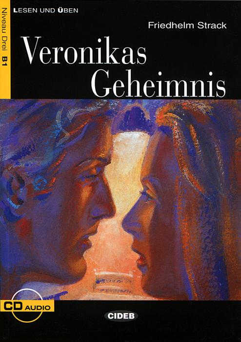 Veronikas Geheimnis: Nivel tercero B1 (+ CD)