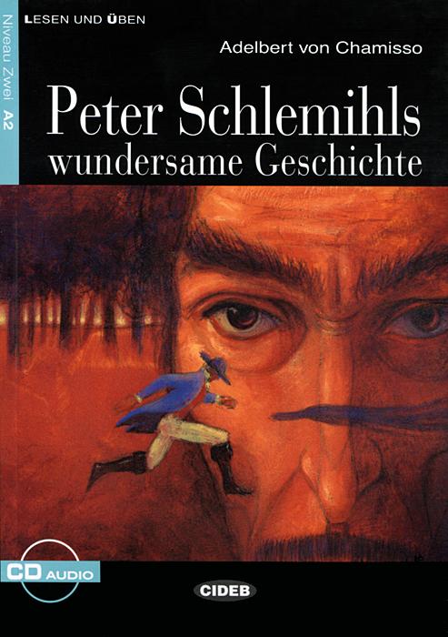 Peter Schlemihls wundersame Geschichte: Niveau Zwei A2 (+ CD)