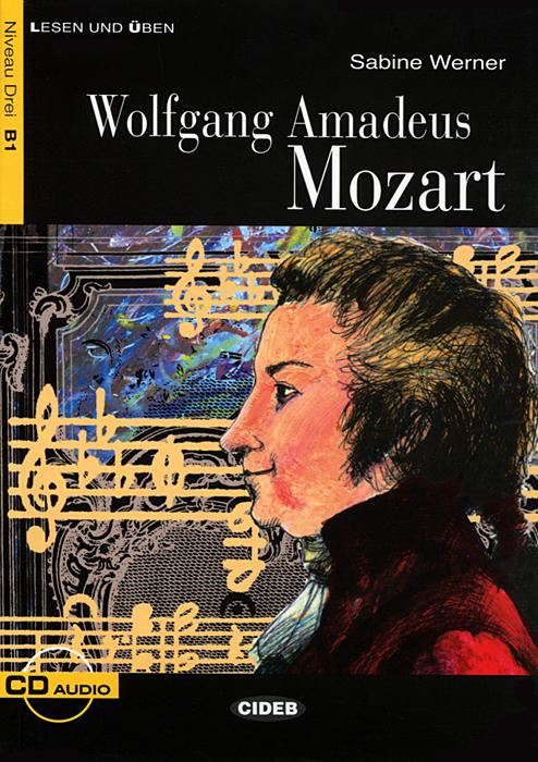 Wolfgang Amadeus Mozart: Niveau Drei B1 (+ CD)