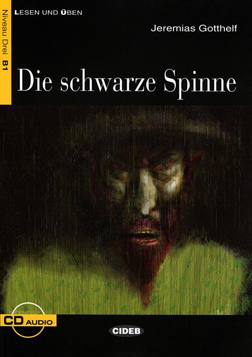 Die Schwarze Spinne: Niveau Drei B1 (+ CD)