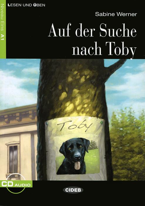 Auf der Suche Nach Toby: Niveau Eins A1 (+ CD)