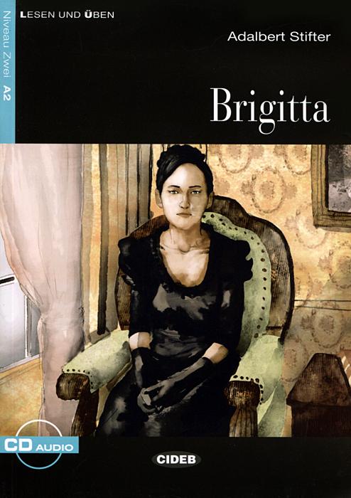 Brigitta: Niveau Zwei A2 (+ CD)