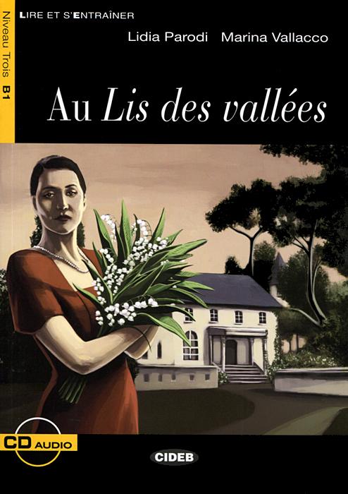 Au Lis Des Vallees: Niveau Trois B1 ( + CD)
