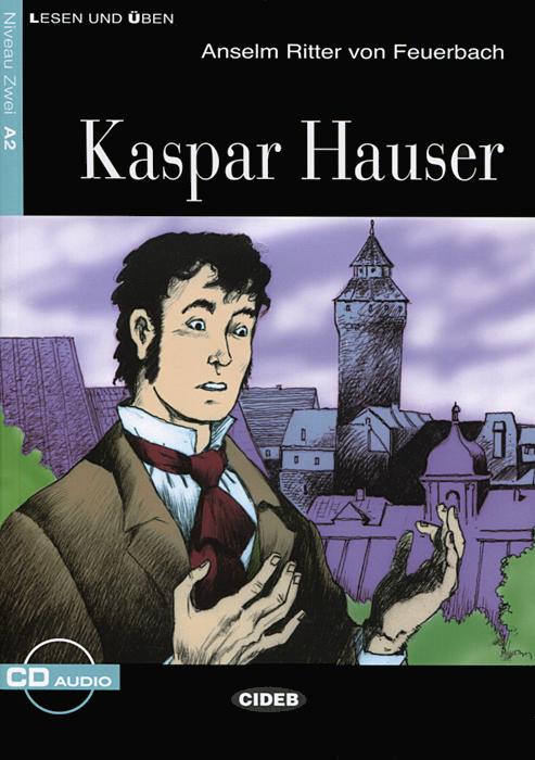 Kaspar Hauser: Niveau Zwei A2 (+ CD)