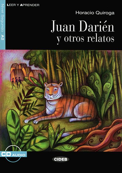 Juan Darien y otros relatos: Nivel segundo A2 (+ CD)