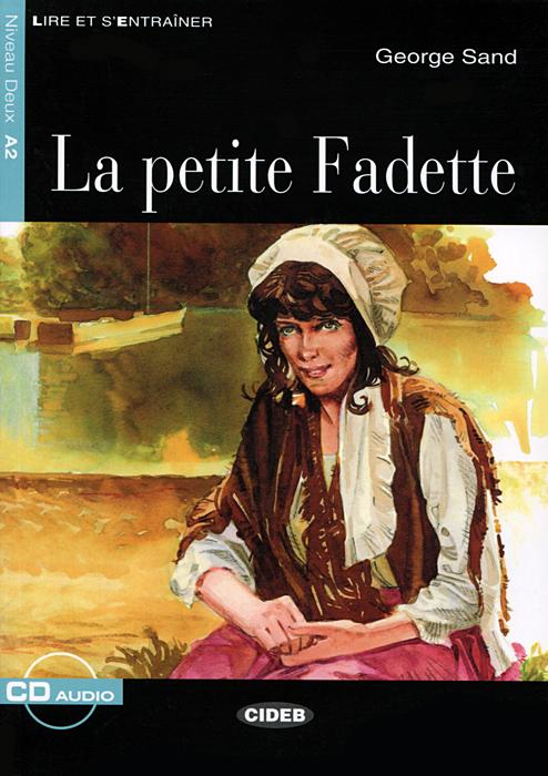 La petite Fadette: Niveau Deux A2 (+ CD)