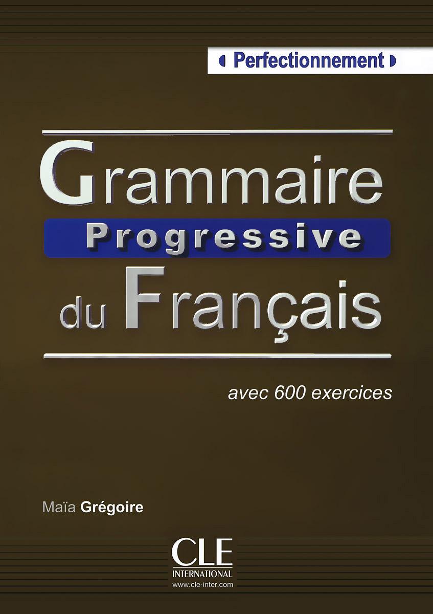 Grammaire Progressive du Francais: Livre Perfectionnement