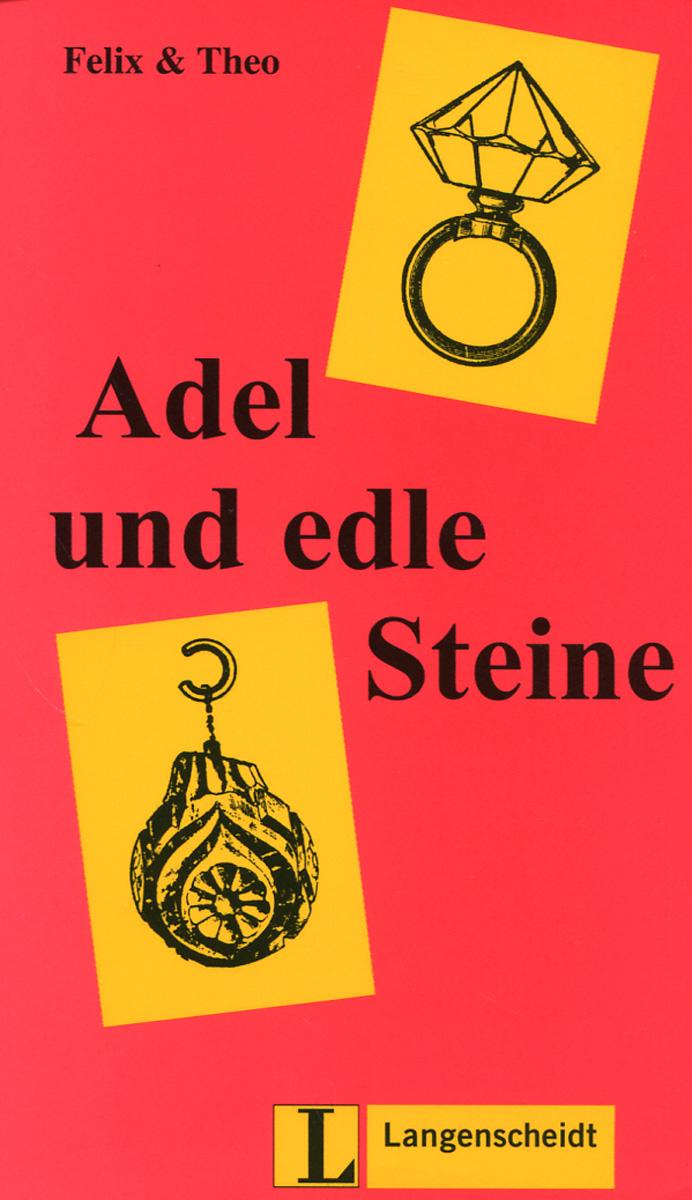 Felix und Theo 1: Adel und edle Steine