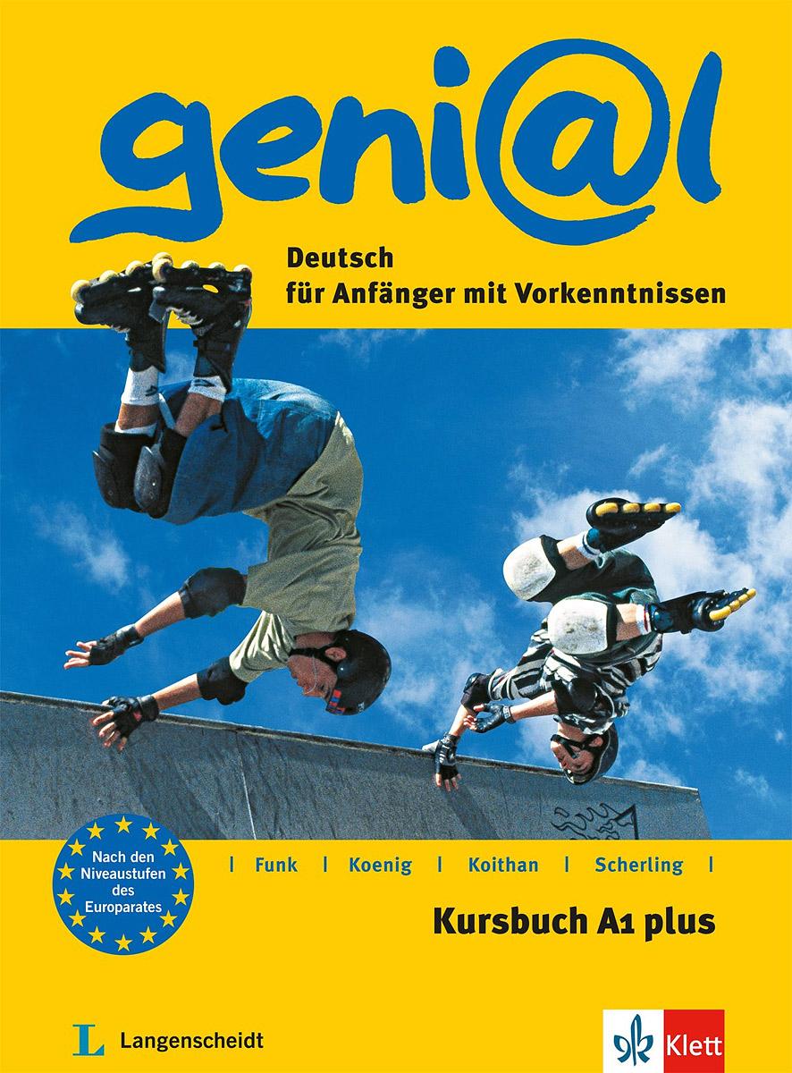 Geni@l A1 plus: Deutsch fur Anfanger mit Vorkenntnissen: Kursbuch