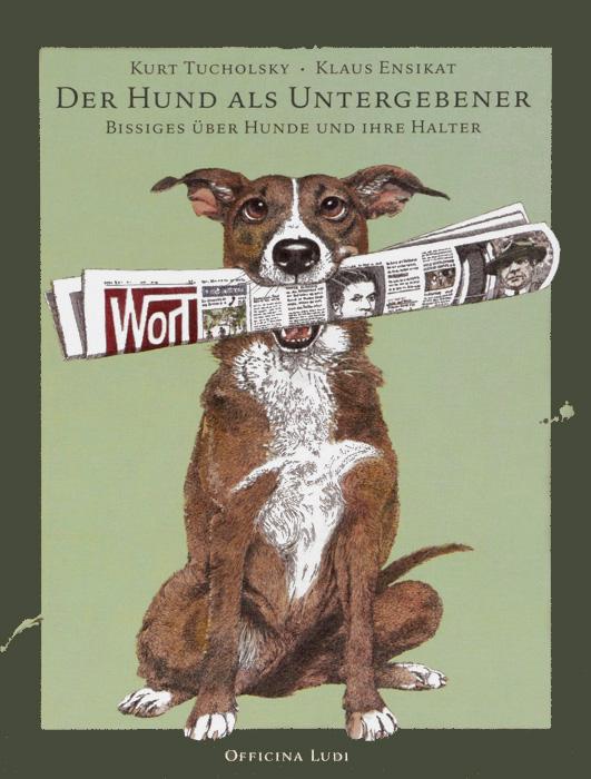 Der Hund als Untergebener: Bissiges uber Hunde und ihre Halter