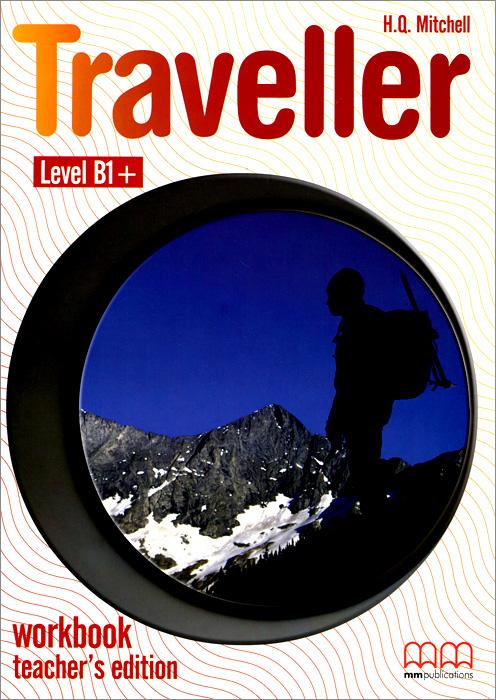 Traveller: Level B1+: Workbook Teacher's Edition