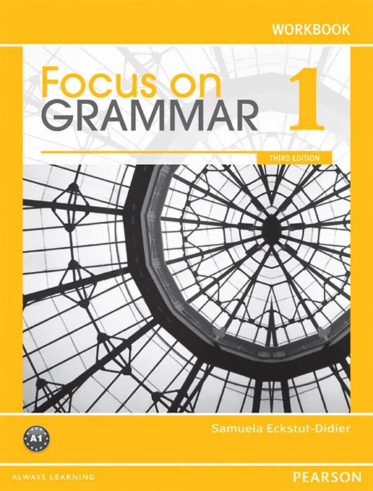 Focus on Grammar 1: Workbook